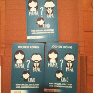 Jochen König: Mama, Papa, Kind?
